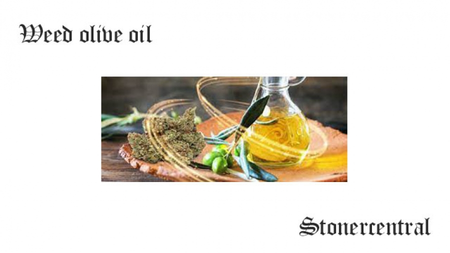 Weed olive oil