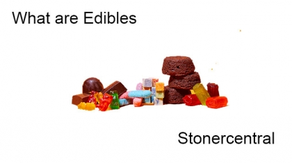 What are Edibles